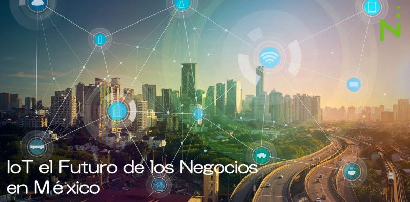 IoT el futuro de las Empresas en México