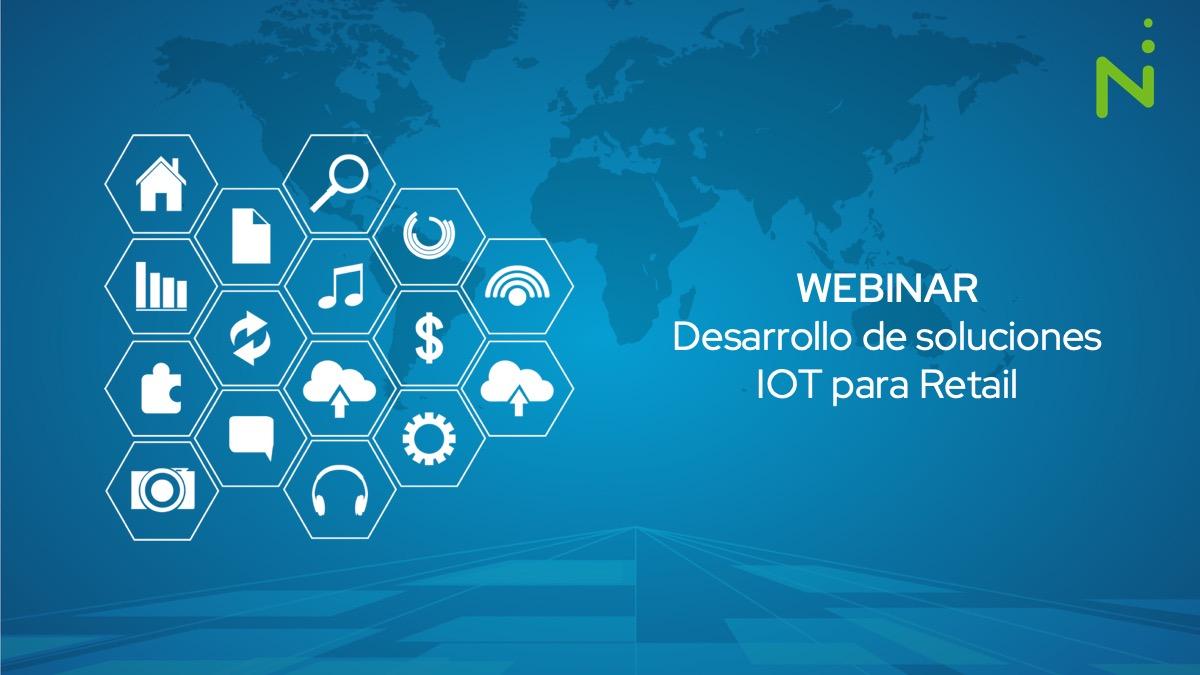 WEBINAR: Desarrollo de soluciones IOT para el Sector Retail (caso de éxito en empresa Líder Mexicana)