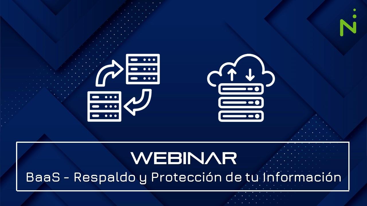 WEBINAR BaaS - Respaldo y Protección de tu Información