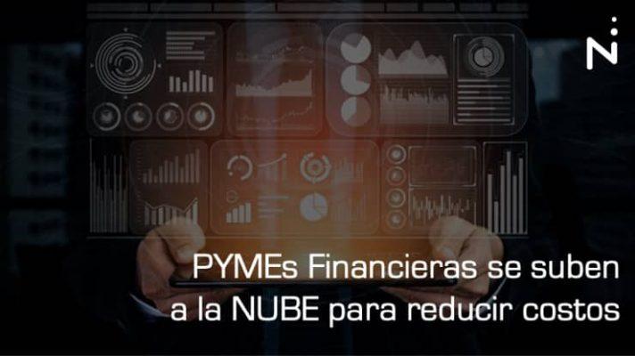PYMEs Financieras se suben a la NUBE para reducir costos